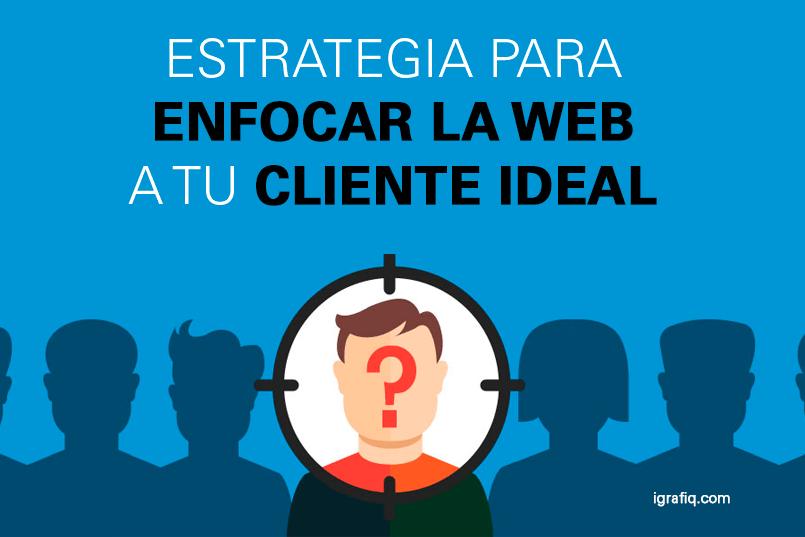 estrategia para enfocar la web para tu cliente ideal